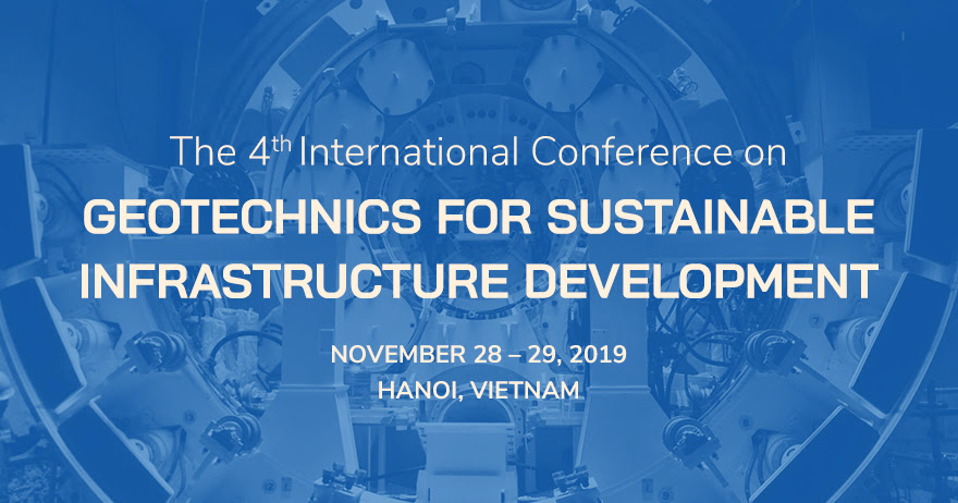 "The organizing committee of the 4th International Conference on ""Geotechnics for sustainable Infrastructure Development"", GEOTEC HANOI 2019, would like to express our best regards and sincere greetings to you. Following […]"