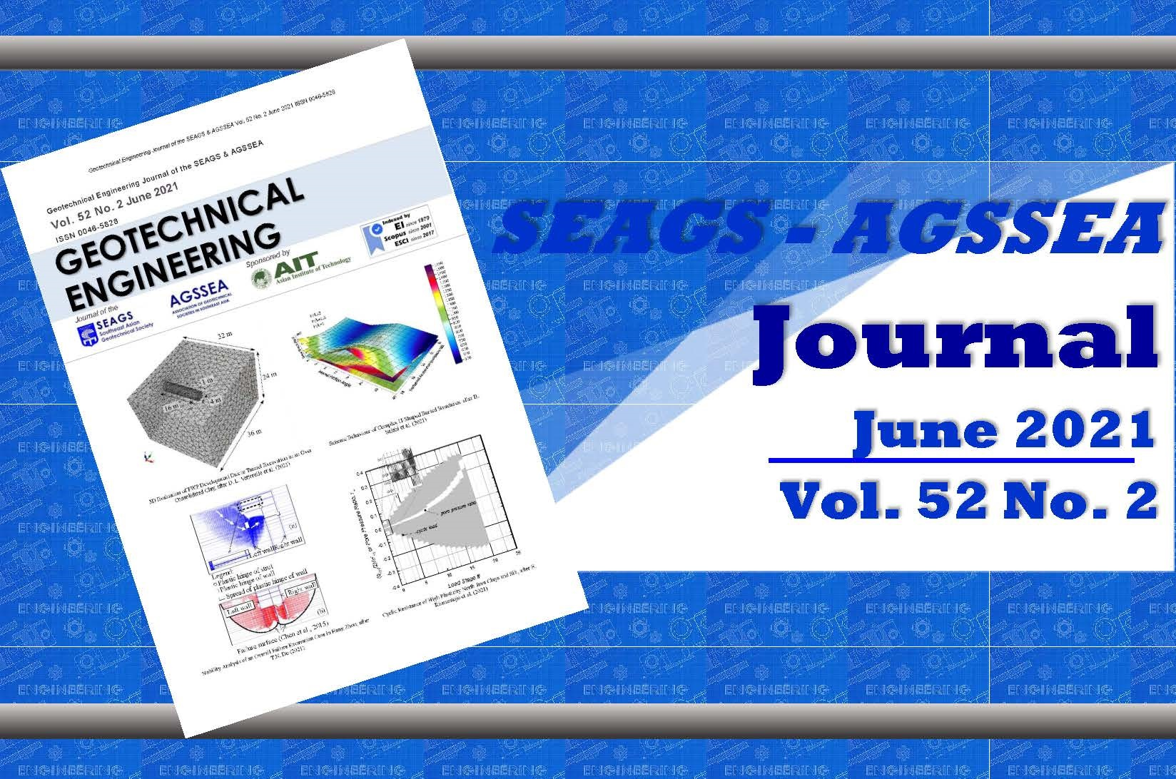 Geotechnical Engineering Journal of the SEAGS & AGSSEA Vol. 52 No. 2 June 2021 ISSN 0046-5828 Sponsored by:Asian Institute of Technology Contents and Abstracts The Effect of Compaction Effort on […]