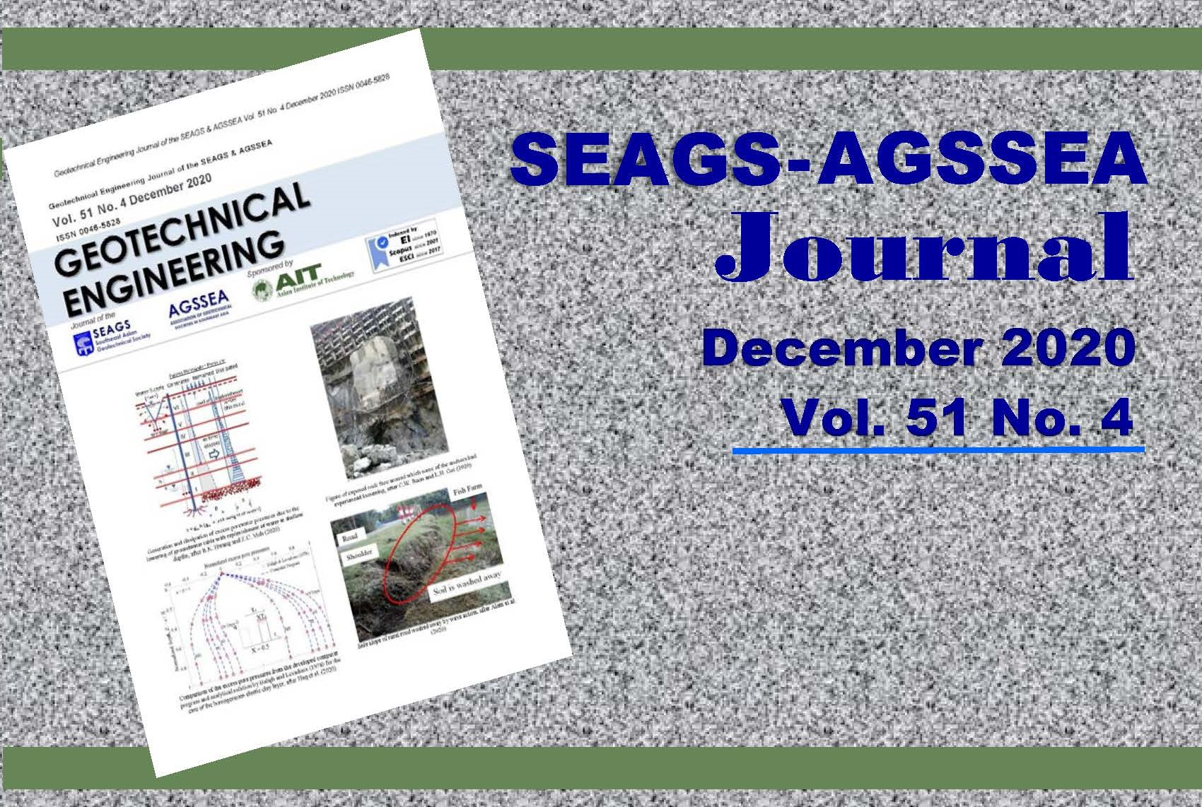 Geotechnical Engineering Journal of the SEAGS & AGSSEA Vol. 51 No. 4 December 2020 ISSN 0046-5828 Sponsored by:Asian Institute of Technology Contents Supporting the Observational Approach in Construction through Bayesian […]