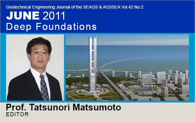 Geotechnical Engineering Journal of the SEAGS & AGSSEA Vol.42 No.2 / June 2011: Deep Foundations / Edited by Prof. Tatsunori Matsumoto