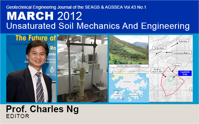 Geotechnical Engineering Journal of the SEAGS & AGSSEA Vol. 43 No.1 March 2012: UNSATURATED SOIL MECHANICS AND ENGINEERING / Edited by Charles W. W. Ng & Apiniti Jotisankasa