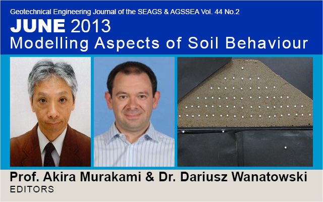 Vol. 44 No.2 June 2013: SPECIAL ISSUE ON MODELLING ASPECTS OF SOIL BEHAVIOUR / Edited by Prof. Akira Murakami & Dr. Dariusz Wanatowski