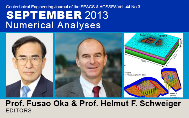 Geotechnical Engineering Journal of the SEAGS & AGSSEA Vol. 44 No.3 September 2013: SPECIAL ISSUE ON NUMERICAL ANALYSES / Edited by Prof. Fusao Oka & Prof. Helmut F. Schweiger