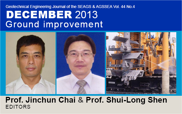 Geotechnical Engineering Journal of the SEAGS & AGSSEA Vol. 44 No.4 December 2013: Ground improvement (Commemorative Issue on Prof. D. T. Bergado's Retirement from AIT) / Edited by Prof. Jinchun Chai & Prof. Shui-Long Shen