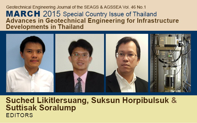 Vol. 46 No.1 March 2015 Special Country Issue of Thailand: Dr. Surachat Sambhadharaksa Memorial Issue - Advances in Geotechnical Engineering for Infrastructure Developments in Thailand / Edited by: Suched Likitlersuang, Suksun Horpibulsuk, Suttisak Soralump, Tirawat Boonyatee Suchatvee Suwansawat, and Thanakorn Chompoorat