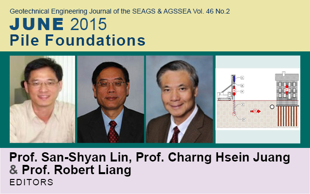 Vol. 46 No.2 June 2015: SPECIAL ISSUE ON PILE FOUNDATIONS / Editors: San-Shyan Lin, Charng Hsein Juang, and Robert Liang