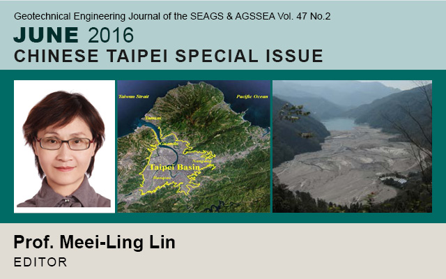 Geotechnical Engineering Journal of the SEAGS & AGSSEA Vol. 47 No.2 June 2016: CHINESE TAIPEI SPECIAL ISSUE / Edited by Prof. Meei-Ling Lin